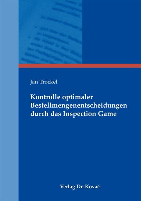 Cover: Kontrolle optimaler Bestellmengenentscheidungen durch das Inspection Game