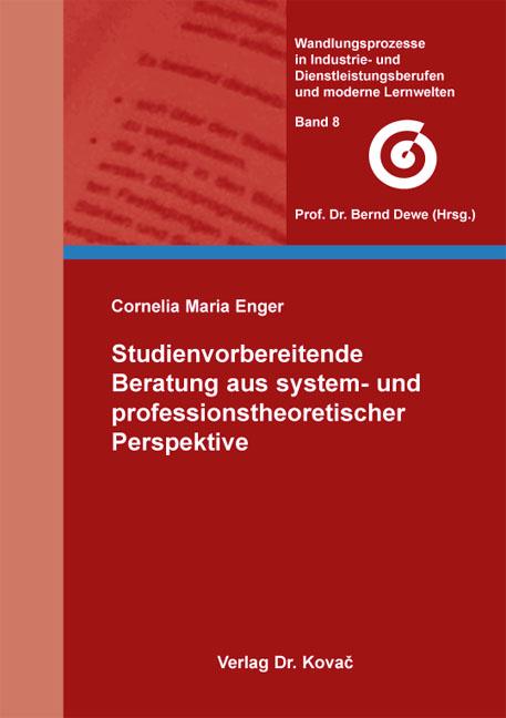 Cover: Studienvorbereitende Beratung aus system- und professionstheoretischer Perspektive