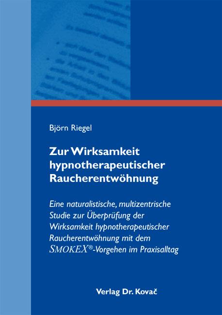 Cover: Zur Wirksamkeit hypnotherapeutischer Raucherentwöhnung