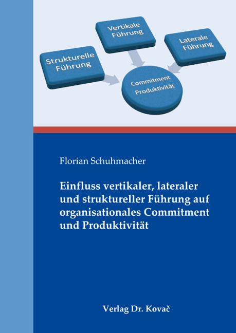 Cover: Einfluss vertikaler, lateraler und struktureller Führung auf organisationales Commitment und Produktivität