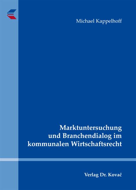 Cover: Marktuntersuchung und Branchendialog im kommunalen Wirtschaftsrecht
