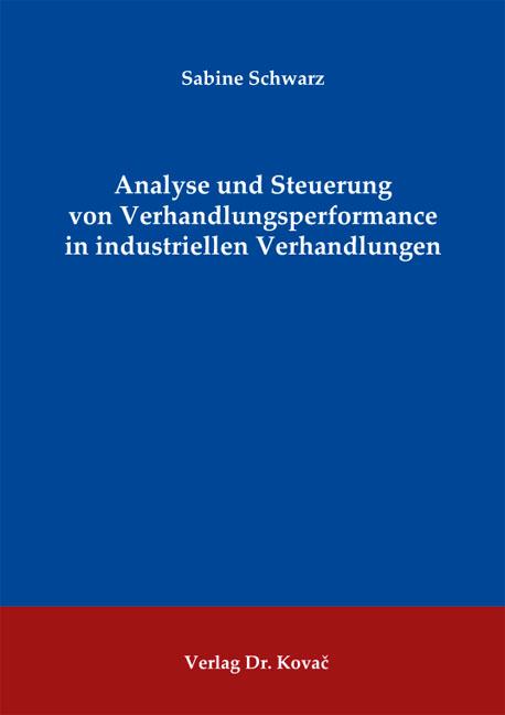 Cover: Analyse und Steuerung von Verhandlungsperformance in industriellen Verhandlungen