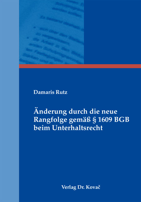 Cover: Änderung durch die neue Rangfolge gemäß § 1609 BGB beim Unterhaltsrecht