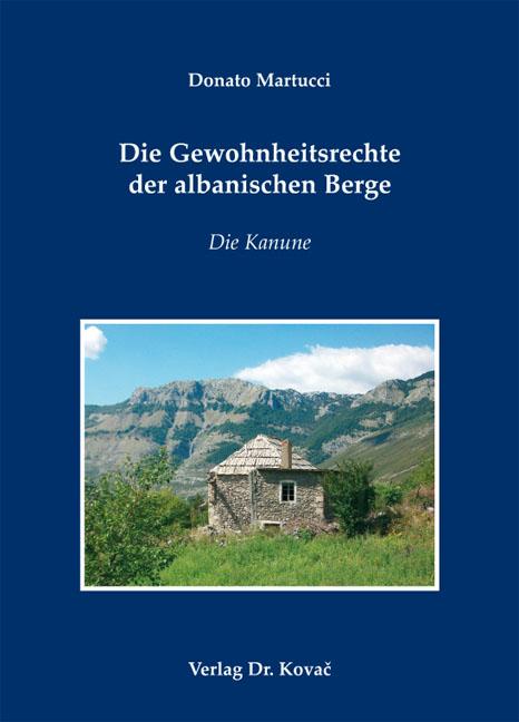 Cover: Die Gewohnheitsrechte der albanischen Berge