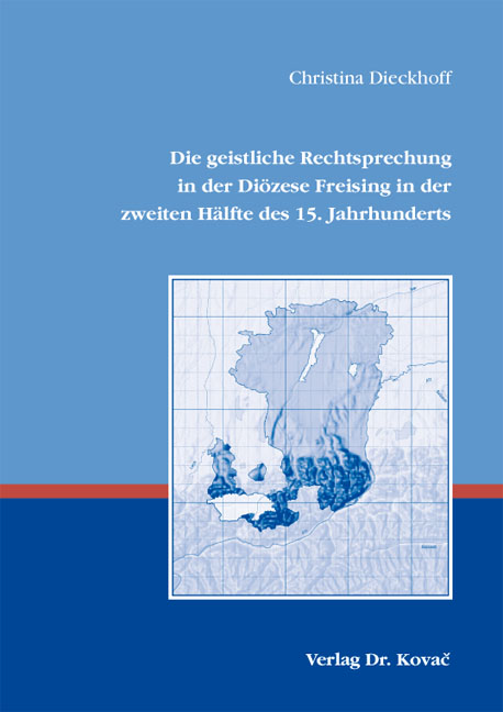 Cover: Die geistliche Rechtsprechung in der Diözese Freising in der zweiten Hälfte des 15. Jahrhunderts