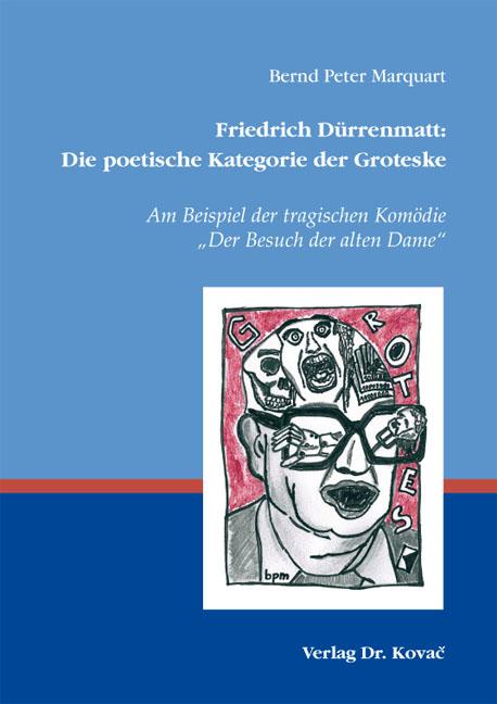 Cover: Friedrich Dürrenmatt: Die poetische Kategorie der Groteske