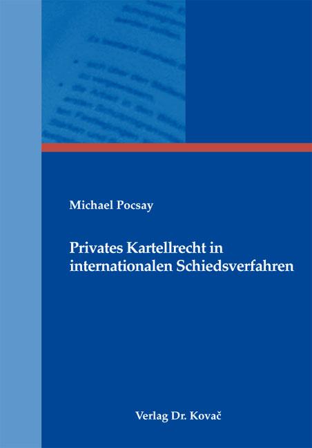 Cover: Privates Kartellrecht in internationalen Schiedsverfahren