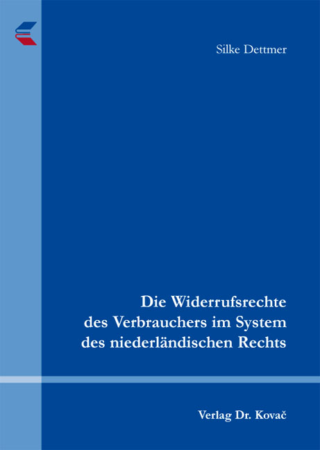 Cover: Die Widerrufsrechte des Verbrauchers im System des niederländischen Rechts