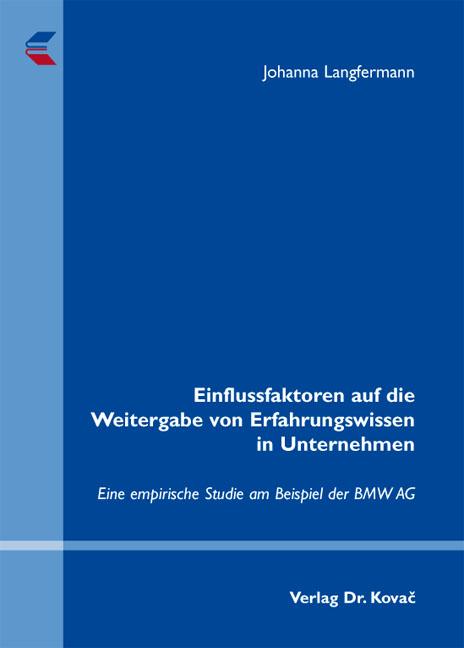 Cover: Einflussfaktoren auf die Weitergabe von Erfahrungswissen in Unternehmen