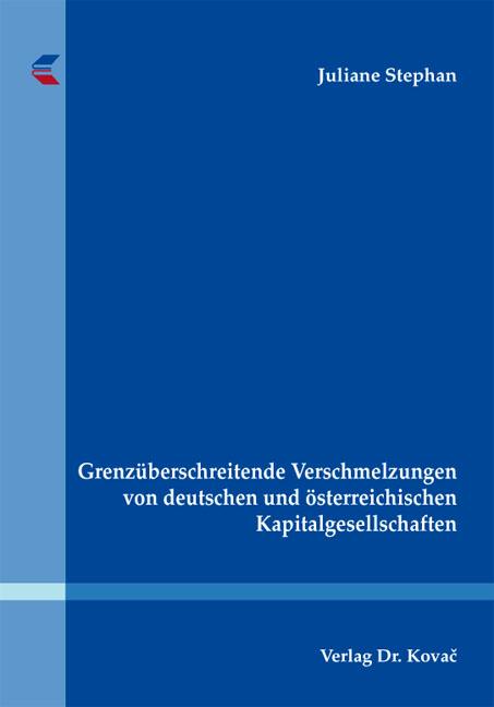 Cover: Grenzüberschreitende Verschmelzungen von deutschen und österreichischen Kapitalgesellschaften