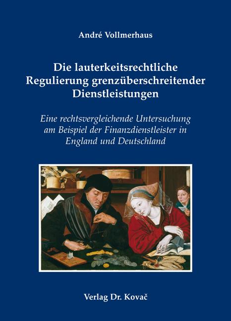 Cover: Die lauterkeitsrechtliche Regulierung grenzüberschreitender Dienstleistungen