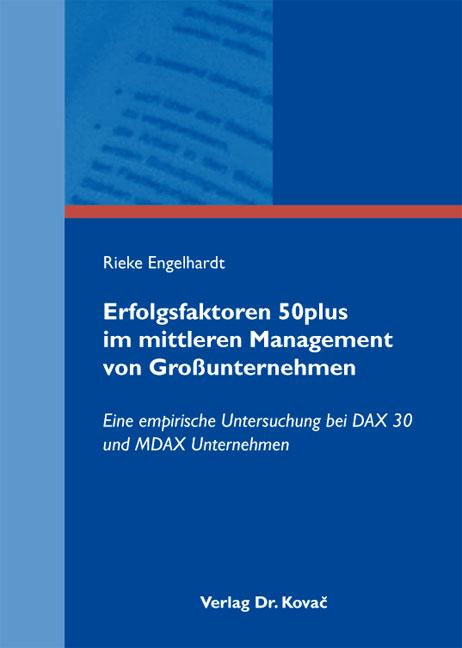 Cover: Erfolgsfaktoren 50plus im mittleren Management von Großunternehmen