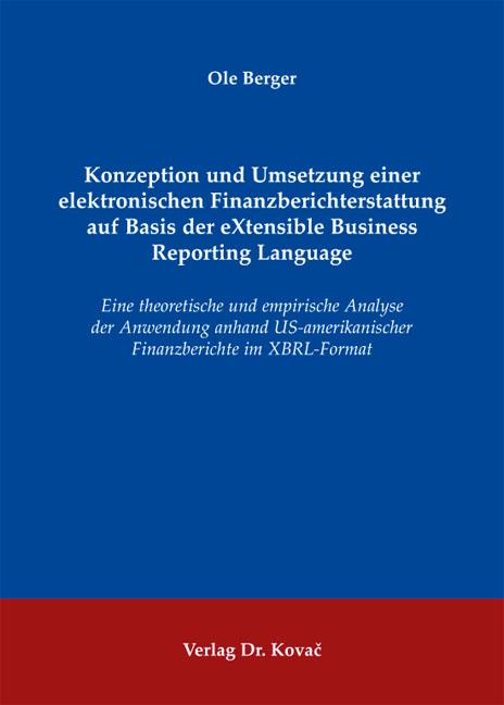 Cover: Konzeption und Umsetzung einer elektronischen Finanzberichterstattung auf Basis der eXtensible Business Reporting Language