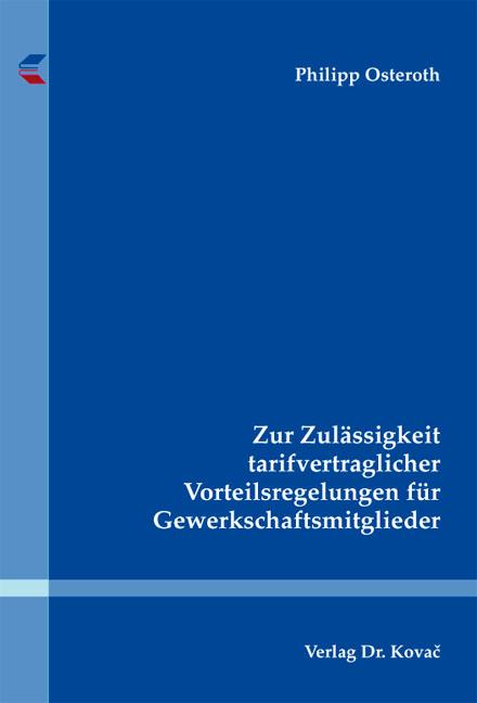 Cover: Zur Zulässigkeit tarifvertraglicher Vorteilsregelungen für Gewerkschaftsmitglieder