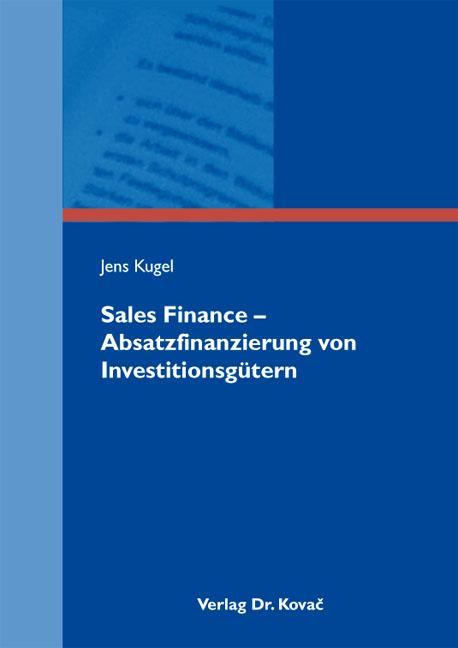 Cover: Sales Finance – Absatzfinanzierung von Investitionsgütern