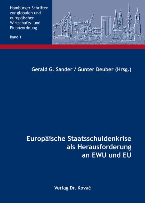 Cover: Europäische Staatsschuldenkrise als Herausforderung an EWU und EU