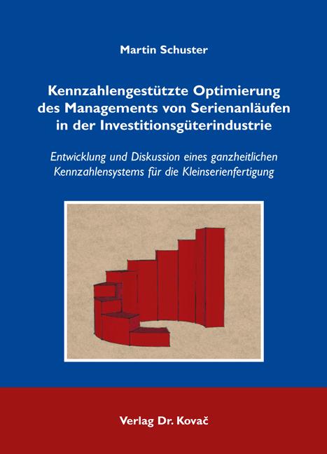 Cover: Kennzahlengestützte Optimierung des Managements von Serienanläufen in der Investitionsgüterindustrie
