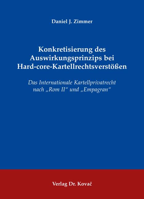 Cover: Konkretisierung des Auswirkungsprinzips bei Hard-core-Kartellrechtsverstößen