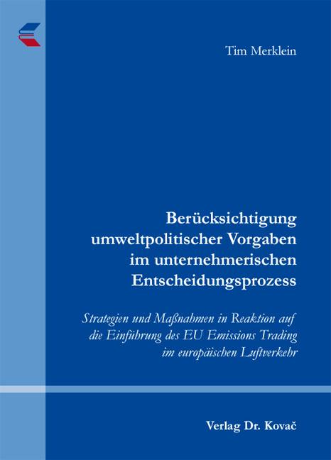 Cover: Berücksichtigung umweltpolitischer Vorgaben im unternehmerischen Entscheidungsprozess