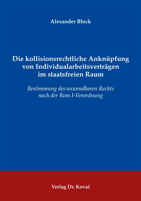 Cover: Die kollisionsrechtliche Anknüpfung von Individualarbeitsverträgen im staatsfreien Raum