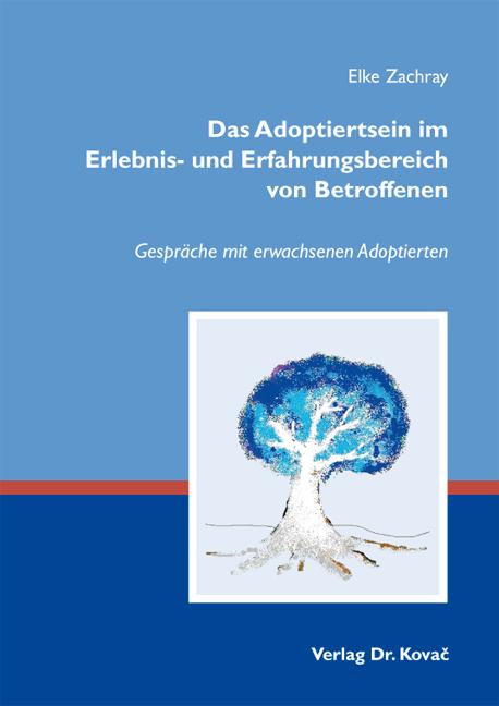 Cover: Das Adoptiertsein im Erlebnis- und Erfahrungsbereich von Betroffenen