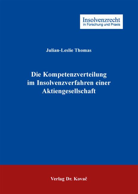 Cover: Die Kompetenzverteilung im Insolvenzverfahren einer Aktiengesellschaft