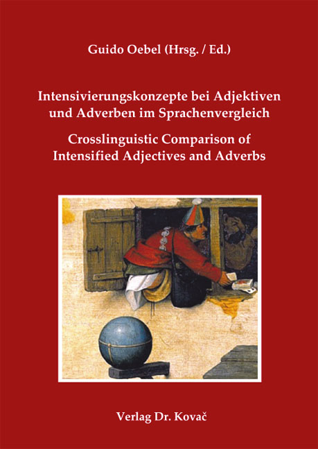 Cover: Intensivierungskonzepte bei Adjektiven und Adverben im Sprachenvergleich / Crosslinguistic Comparison of Intensified Adjectives and Adverbs