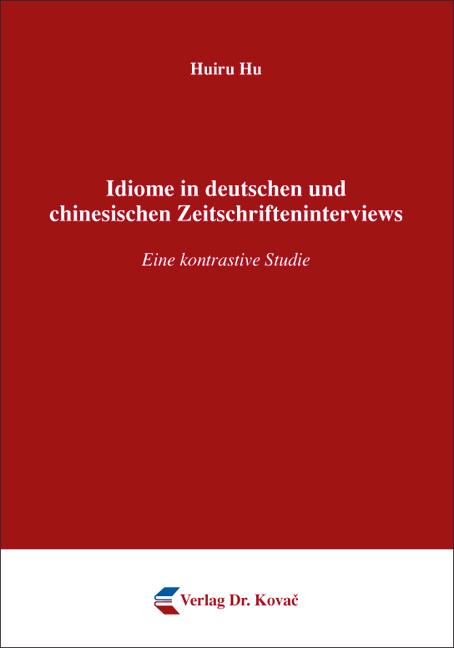 Cover: Idiome in deutschen und chinesischen Zeitschrifteninterviews