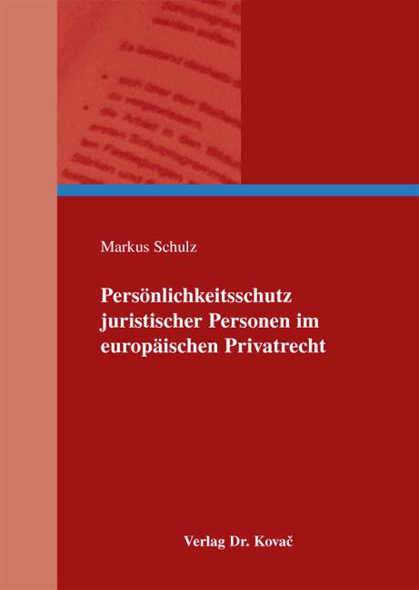 Cover: Persönlichkeitsschutz juristischer Personen im europäischen Privatrecht