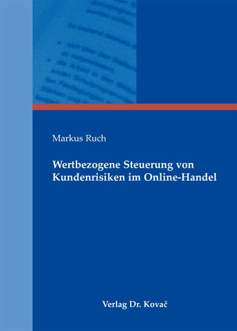 Cover: Wertbezogene Steuerung von Kundenrisiken im Online-Handel