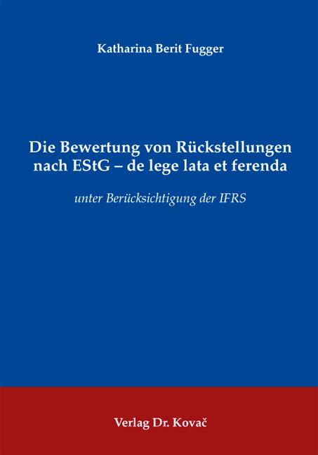 Cover: Die Bewertung von Rückstellungen nach EStG – de lege lata et ferenda
