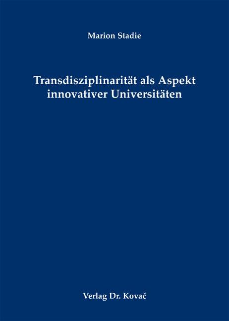 Cover: Transdisziplinarität als Aspekt innovativer Universitäten
