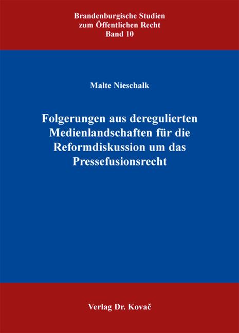 Cover: Folgerungen aus deregulierten Medienlandschaften für die Reformdiskussion um das Pressefusionsrecht