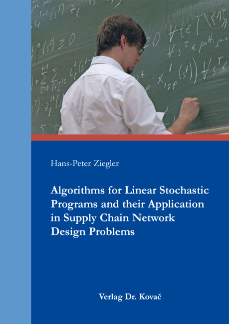 Cover: Algorithms for Linear Stochastic Programs and their Application in Supply Chain Network Design Problems