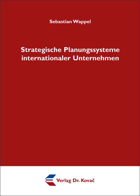 Cover: Strategische Planungssysteme internationaler Unternehmen