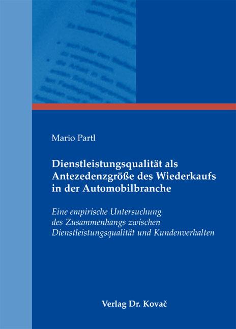 Cover: Dienstleistungsqualität als Antezedenzgröße des Wiederkaufs in der Automobilbranche