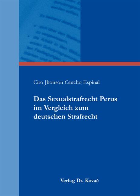 Cover: Das Sexualstrafrecht Perus im Vergleich zum deutschen Strafrecht