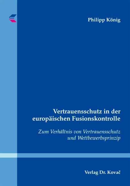 Cover: Vertrauensschutz in der europäischen Fusionskontrolle