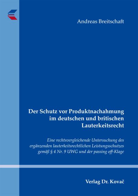 Cover: Der Schutz vor Produktnachahmung im deutschen und britischen Lauterkeitsrecht