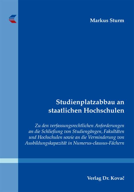 Cover: Studienplatzabbau an staatlichen Hochschulen