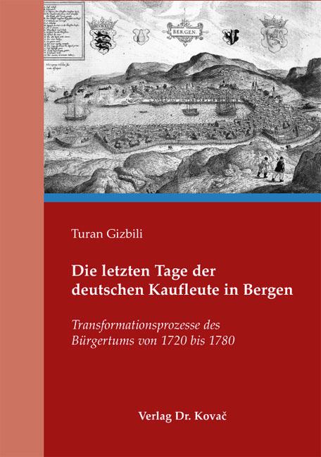 Cover: Die letzten Tage der deutschen Kaufleute in Bergen