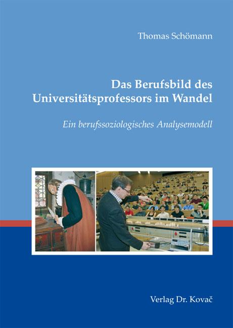 Cover: Das Berufsbild des Universitätsprofessors im Wandel
