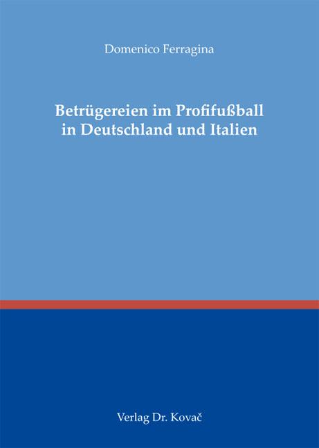 Cover: Betrügereien im Profifußball in Deutschland und Italien