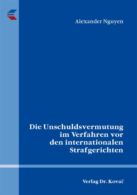 Cover: Die Unschuldsvermutung im Verfahren vor den internationalen Strafgerichten