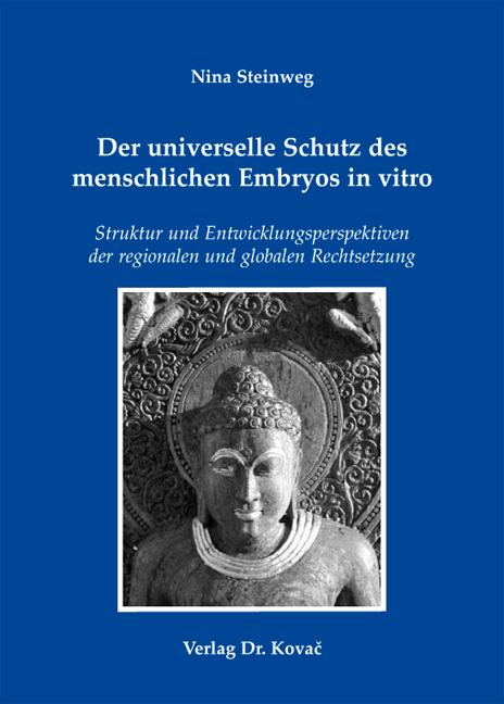 Cover: Der universelle Schutz des menschlichen Embryos in vitro