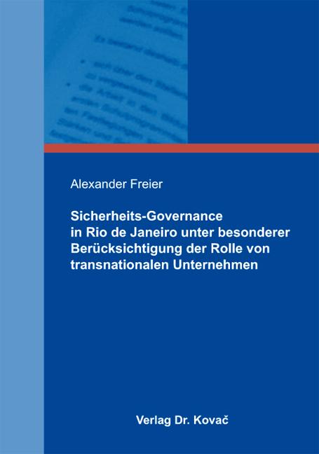Cover: Sicherheits-Governance in Rio de Janeiro unter besonderer Berücksichtigung der Rolle von transnationalen Unternehmen