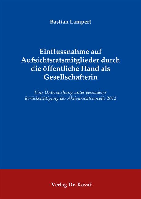 Cover: Einflussnahme auf Aufsichtsratsmitglieder durch die öffentliche Hand als Gesellschafterin