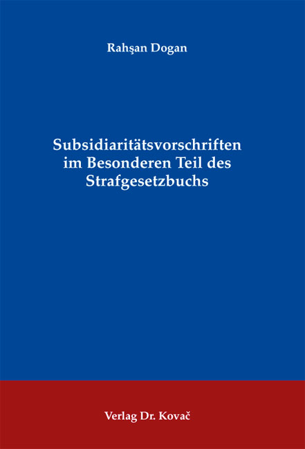 Cover: Subsidiaritätsvorschriften im Besonderen Teil des Strafgesetzbuchs