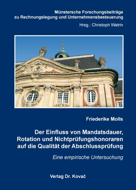 Cover: Der Einfluss von Mandatsdauer, Rotation und Nichtprüfungshonoraren auf die Qualität der Abschlussprüfung