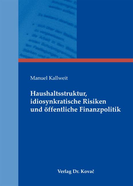 Cover: Haushaltsstruktur, idiosynkratische Risiken und öffentliche Finanzpolitik